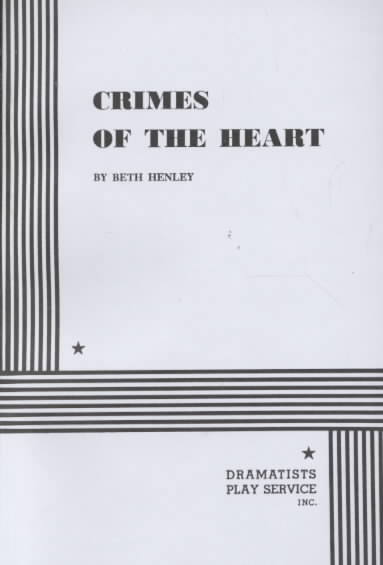 Crimes of the Heart By Henley, Beth